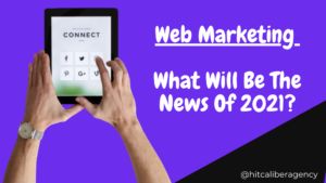 Web Marketing In 2021
